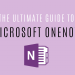 The Ultimate Guide to Microsoft OneNote