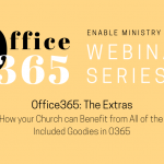 Office 365: The Extras | Enable Webinar Series