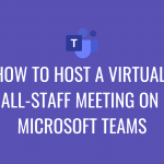How to Host a Virtual All-Staff Meeting on Teams