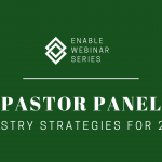 Enable Webinar | Pastor Panel: Ministry Strategies for 2020