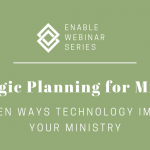 Strategic Planning for Ministry: 4 Hidden Ways Technology Impacts Your Ministry