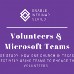 Enable Webinar | Volunteers & Microsoft Teams