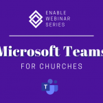 Enable Webinar | Microsoft Teams for Churches