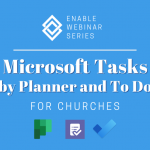 Enable Webinar | Microsoft Tasks by Planner and To Do for Churches