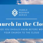 Enable Webinar | Church in the Cloud